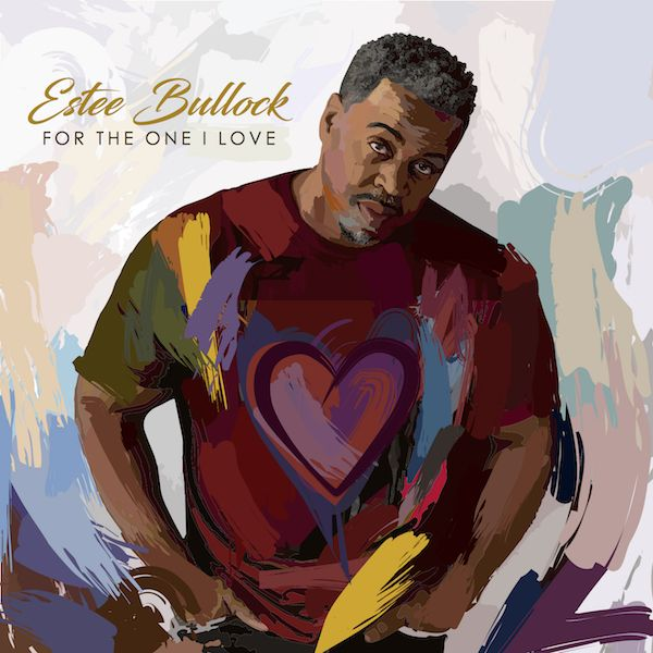 """For The One I Love"" Estee Bullock"