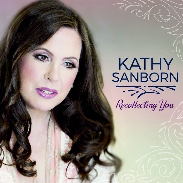Recollecting You by award-winning jazz singer/composer Kathy Sanborn