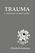 Elizabeth Jaikaran, Trauma (Shanti Arts Publishing, 2017)