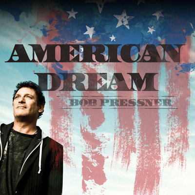 Bob Pressner 'American Dream'