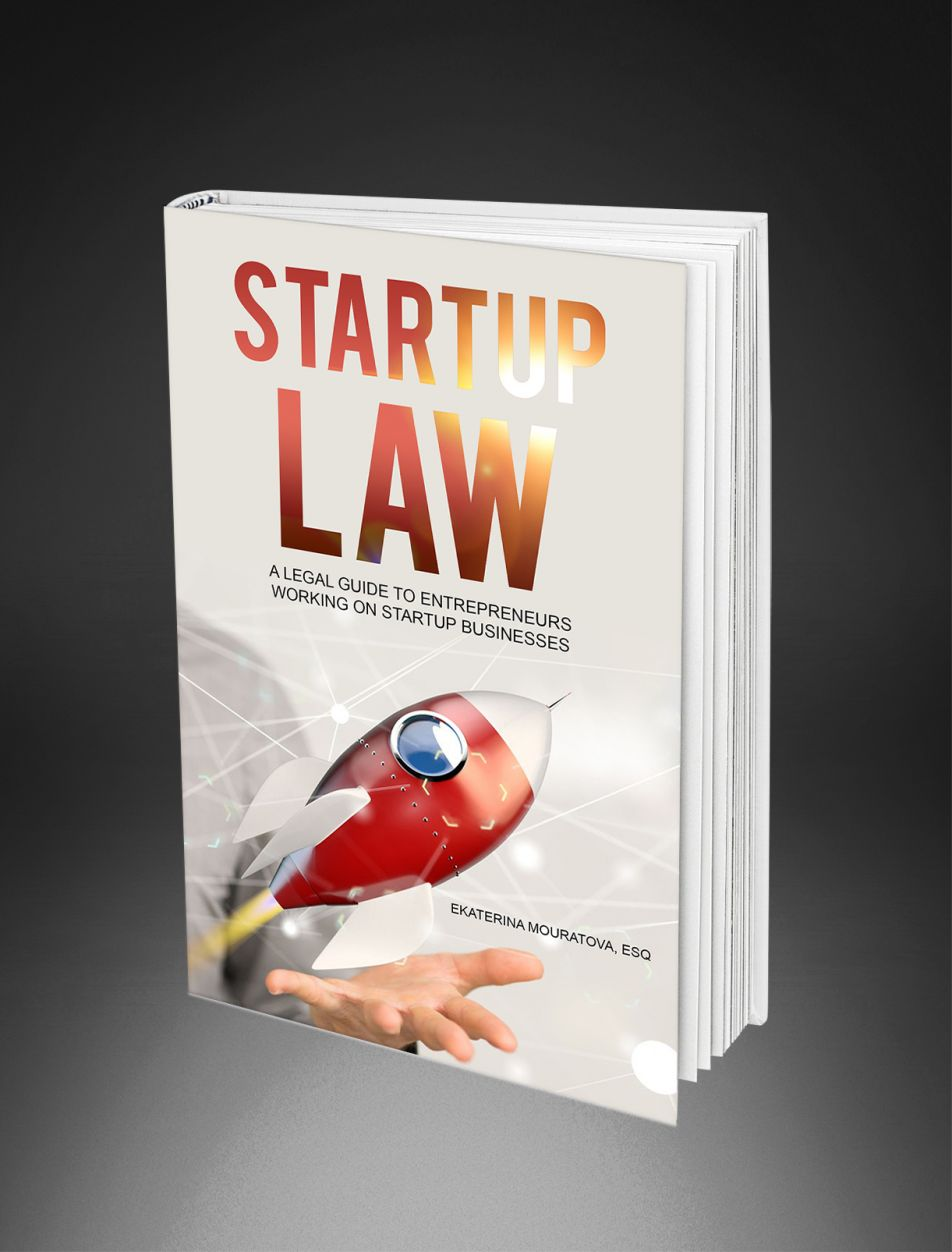 Startup Law: A Legal Guide for Entrepreneurs Working on a Startup Venture