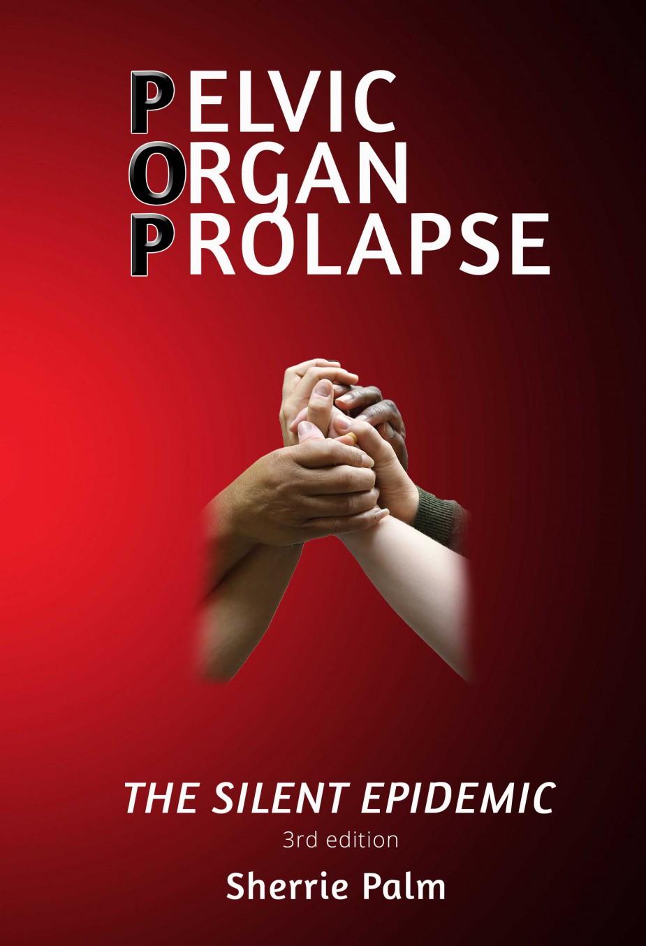 Pelvic Organ Prolapse: The Silent Epidemic