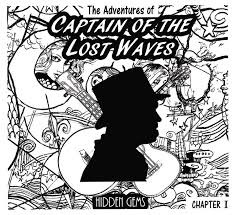 "Captain Of The Lost Waves ""Hidden Gems - Chapter 1"""