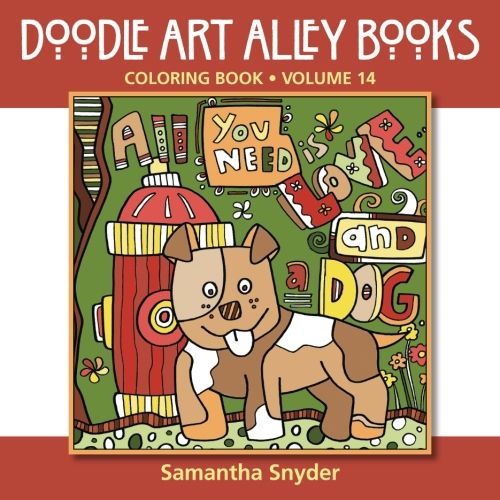 All You Need Is Love...and a Dog: Coloring Book