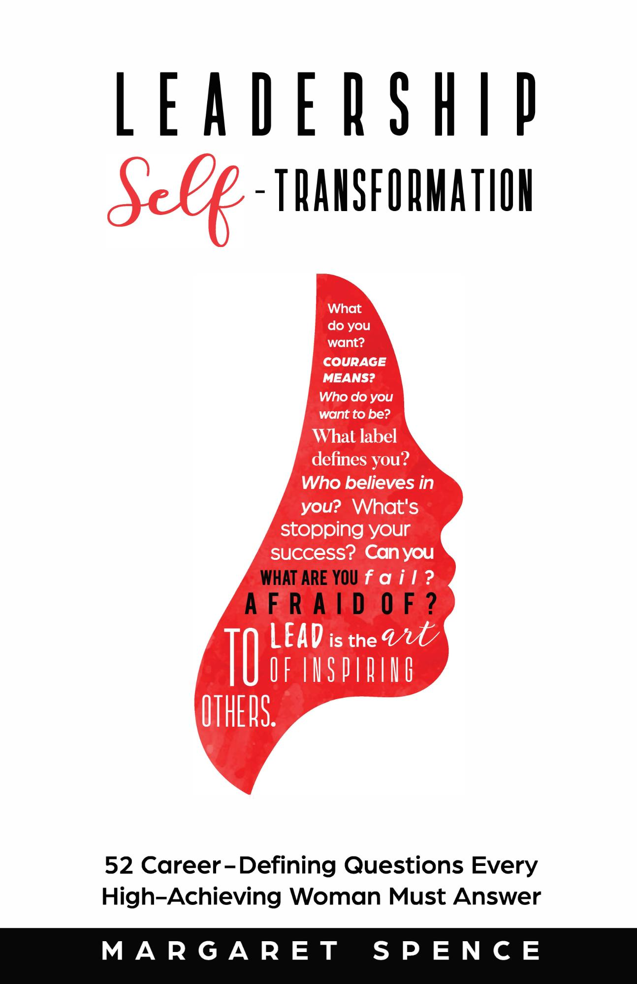 Leadership Self-Transformation: 52 Career Defining Questions For Women
