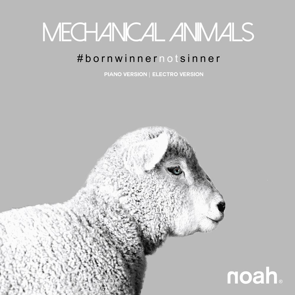 NOAH - Mechanical Animals