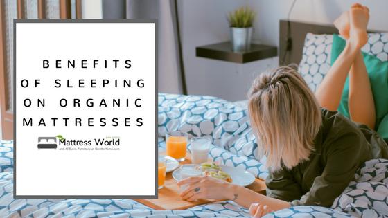Mattress world reveals the benefits of sleeping on organic for Al davis furniture and mattress world san diego ca