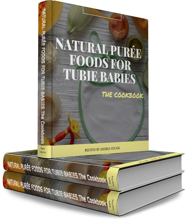 Natural Purée Foods for Tubie Babies - The Cookbook by Andrea Young