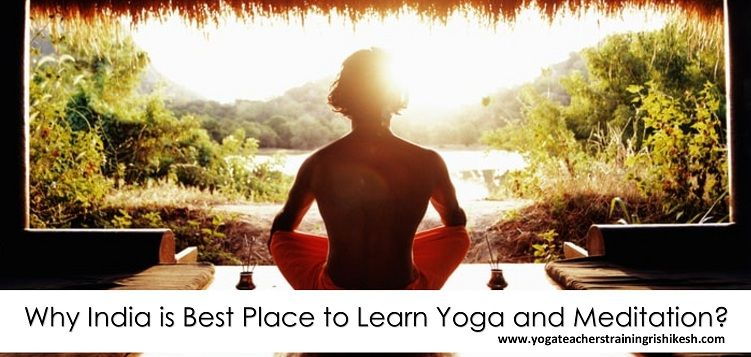 Why India is Best Place to Learn Yoga and Meditati
