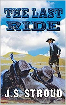 """""""The Last Ride"""" by J.S. Stroud. Available now from Amazon."""