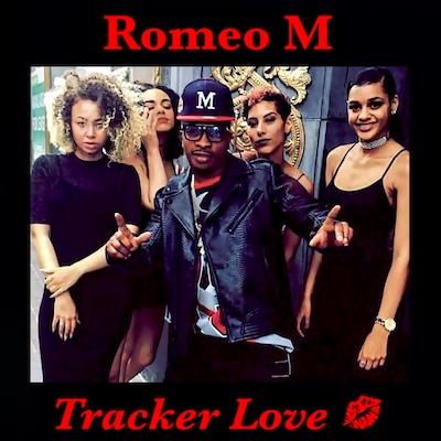 Romeo M - Tracker Love