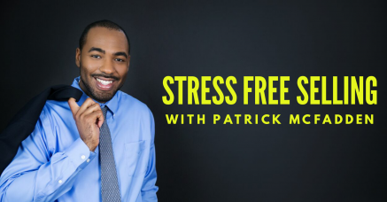 Stress-Free Selling with Patrick McFadden