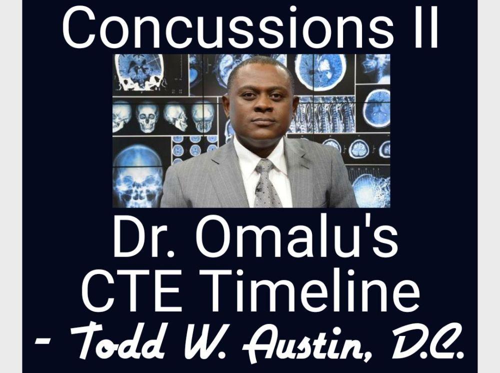 """""""Dr. Bennet Omalu's CTE Timeline"""" by Dr. Todd W. Austin"""