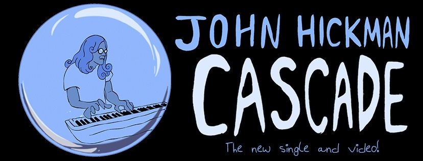 "John Hickman ""Cascade"""