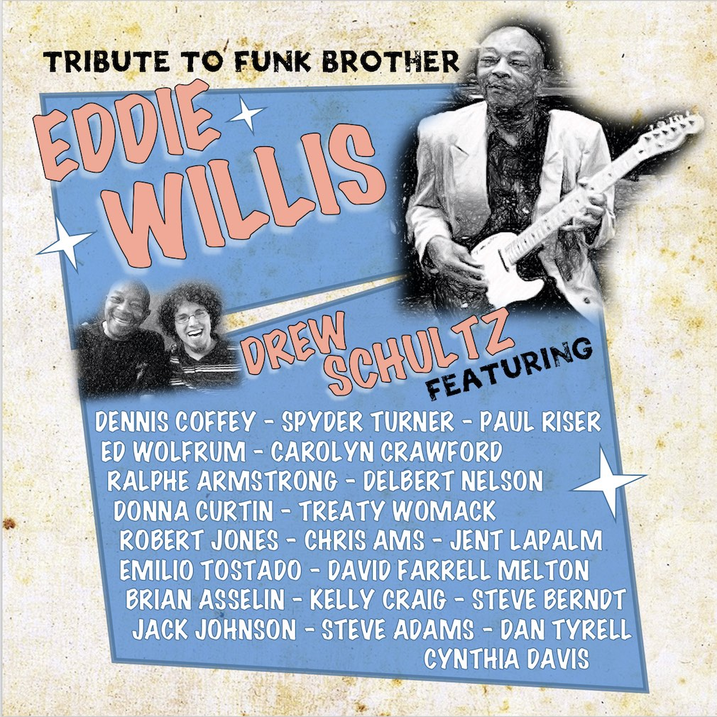 Tribute To Funk Brother Eddie Willis - Drew Schultz