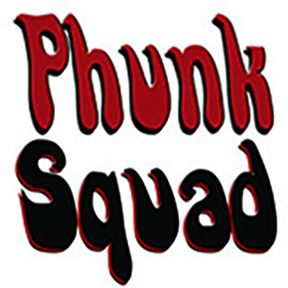 The Phunk Squad Wants You!!!