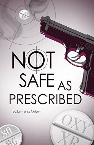Not Safe as Prescribed by Lawrence Golbom