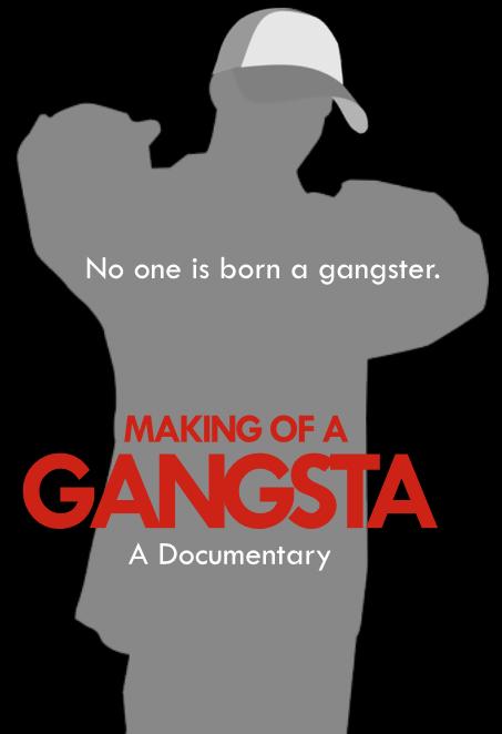 Making of a Gangsta Documentary