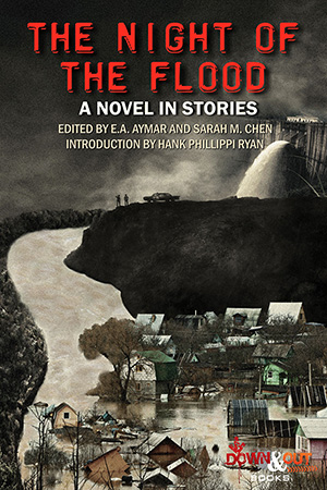 The Night of the Flood, E.A. Aymar and Sarah M. Chen, editors