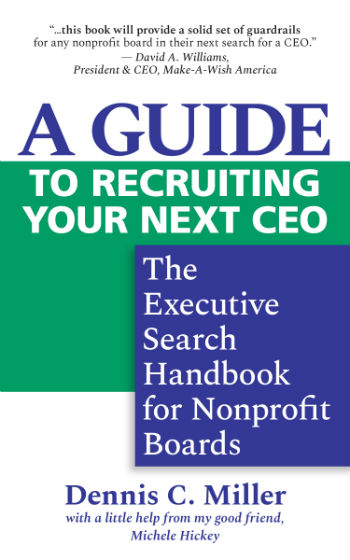 A Guide to Recruiting Your Next CEO by Dennis C. Miller