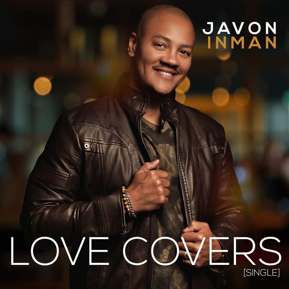 "Award-Winning Artist JAVON INMAN Releases ""Love Covers"" Single"