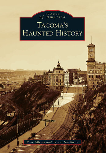Tacoma's Haunted History