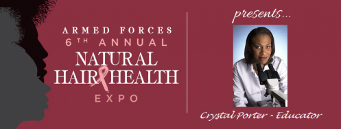 Meet Crystal Porter,Ph.D. at 6th Ann. Armed Forces Natural Hair & Health Expo