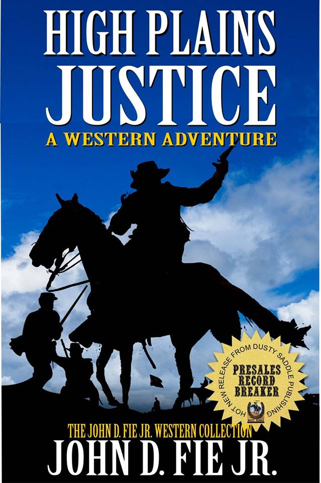 """High Plains Justice"" from John D. Fie, Jr available now."