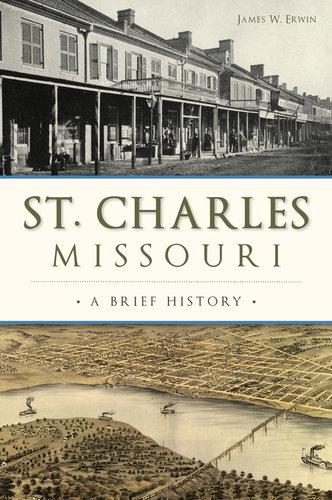 St. Charles, MO: A Brief History