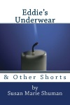 """Eddie's Underwear & Other Shorts"" Book Cover"