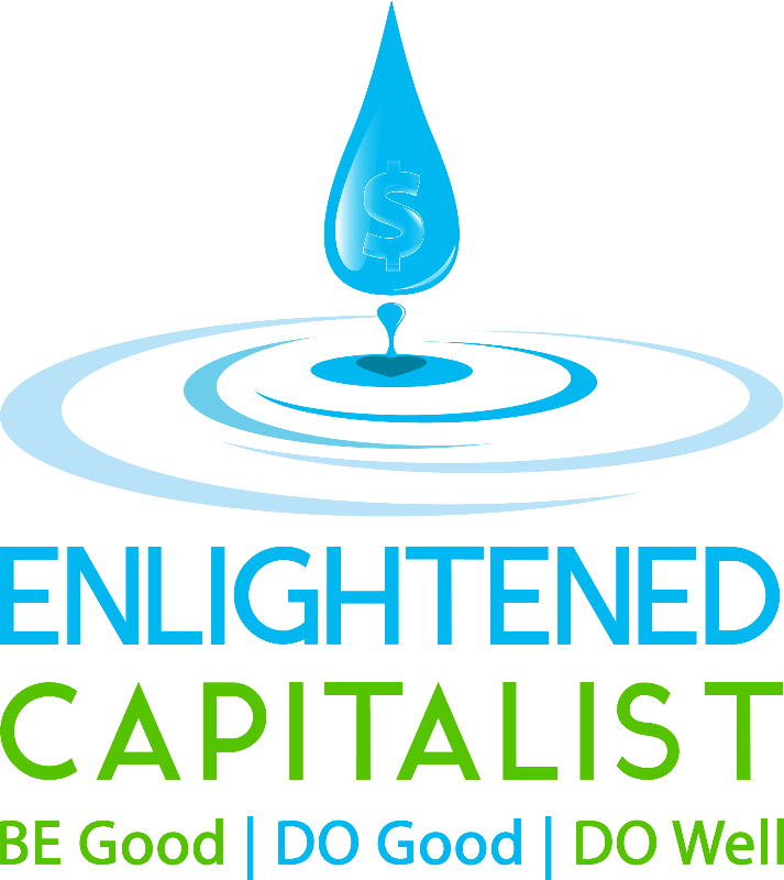 Enlightened Capitalist - BE Good, DO Good, DO Well