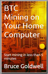 BTC Mining on Your Home Computer
