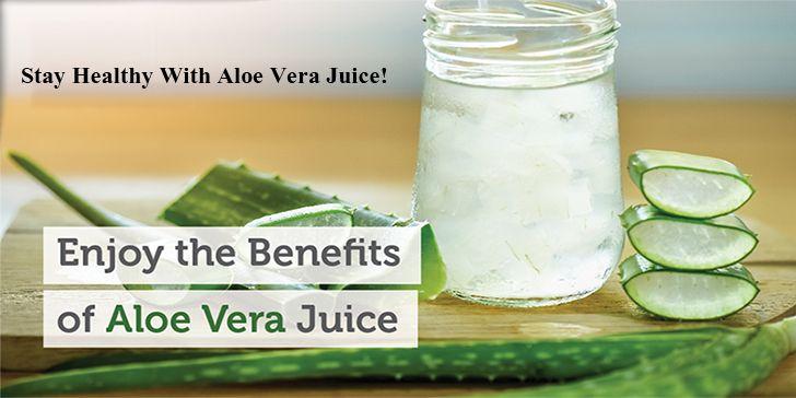 Stay Healthy With Aloe Vera Juice
