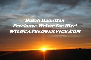 Butch Hamilton-Freelance Writer for Hire!