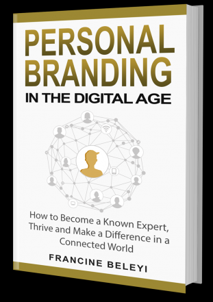 Personal Branding in the Digital Age by Francine Beleyi