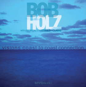Bob Holz, Visions:Coast To Coast Connection