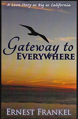 """Gateway to Everywhere"" by Ret. Colonel Ernest Frankel"