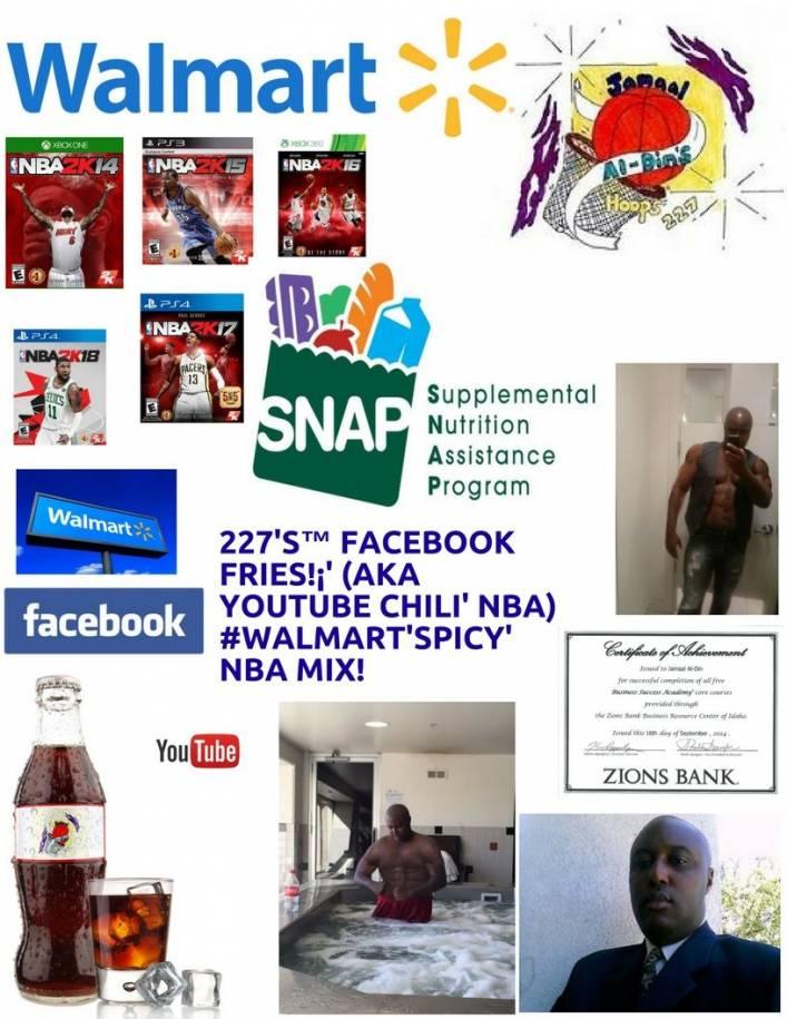 227's™ Facebook Fries!¡' (aka YouTube Chili' NBA) #Walmart'SNAP'Spicy'! NBA!
