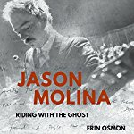 """Jason Molina: Riding with the Ghost"" By Author Erin Osmon"