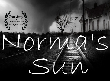 Norma's Sun - True Story Narrative Film