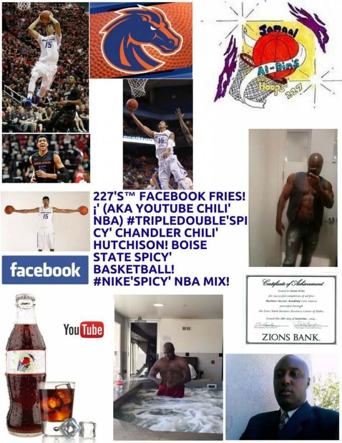 227's™ Facebook Fries!¡' (aka YouTube Chili' NBA) #TripleDouble'Spicy' Hutch!