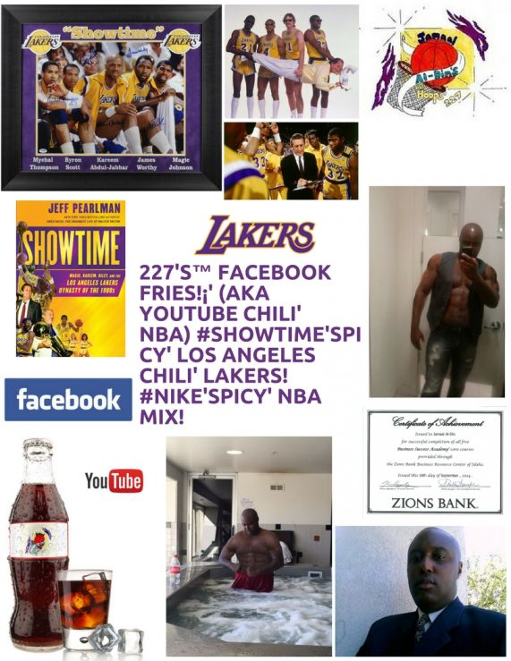 227's™ Facebook Fries!¡' (aka YouTube Chili' NBA) #SHOWTIME'Spicy' Lakers NBA