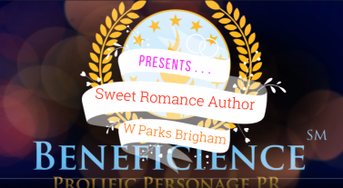 Beneficience Virtual PR Presents Serial Sweet Romance Author W Parks Brigham