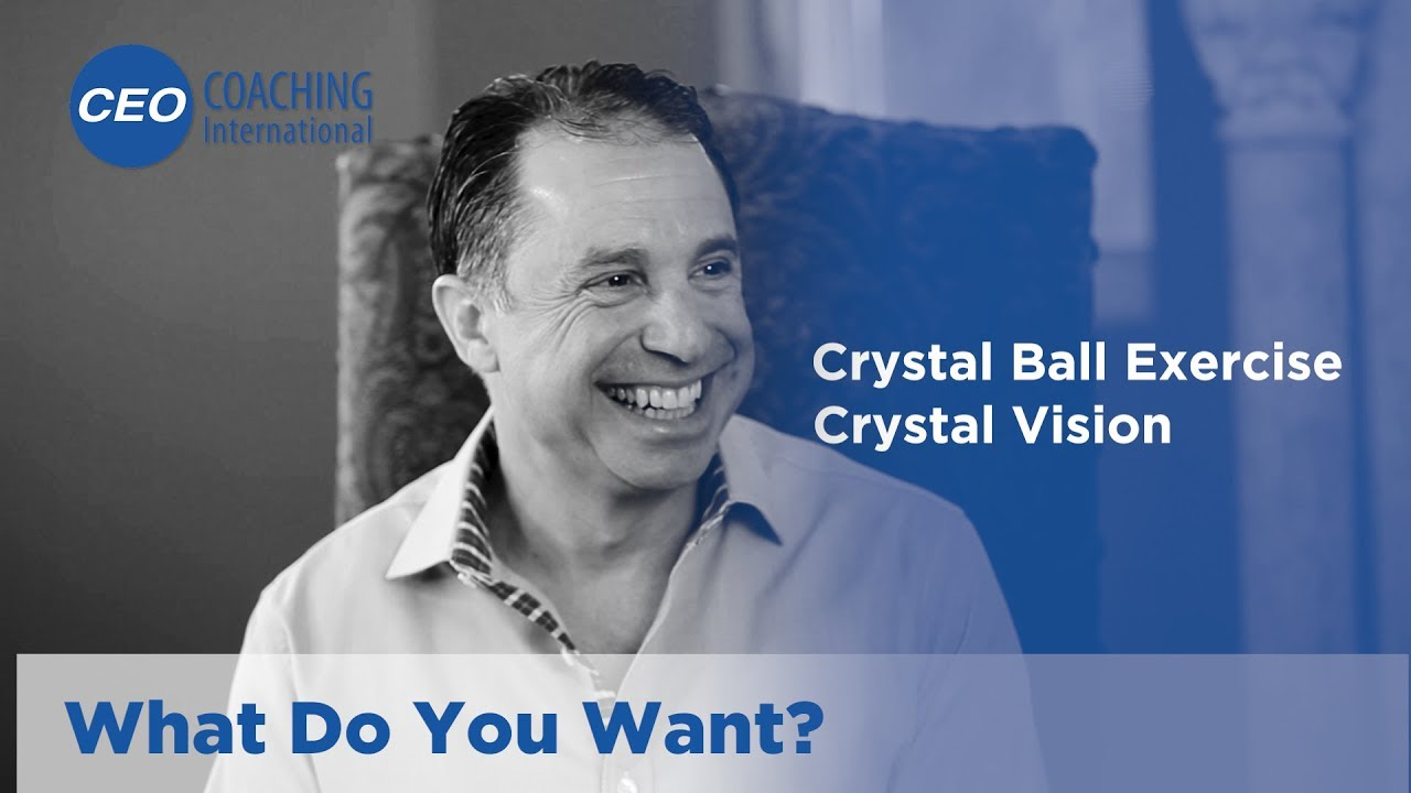 CEO Coaching International Crystal Ball Exercise