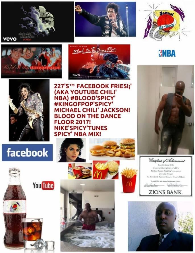 227's™ Facebook Fries!¡' (aka YouTube Chili' NBA) #KingOfPop'Spicy' Michael!
