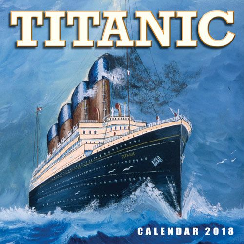 Rms Titanic Calendar 2018 And Latest Titanic Gift Ideas