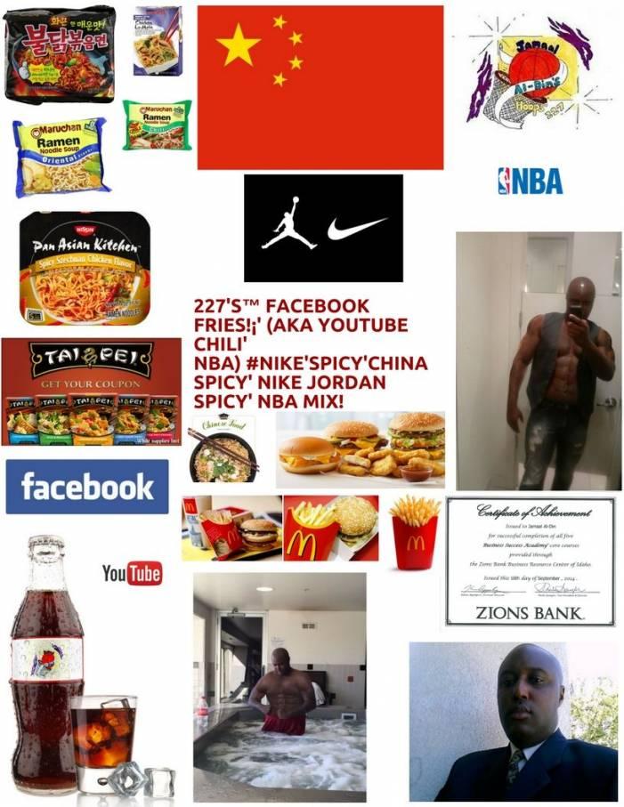 227's™ Facebook Fries!¡' (aka YouTube Chili' NBA) #Nike'Spicy'CHINA NBA