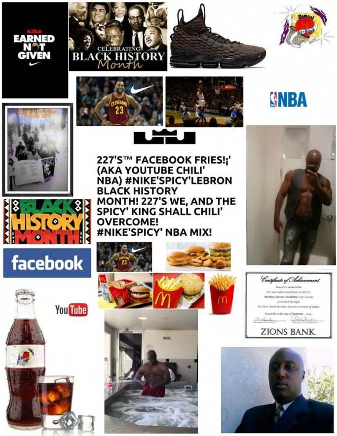 227's™ Facebook Fries!¡' (aka YouTube Chili' NBA) #Nike'Spicy'LEBRON 15 BHM!