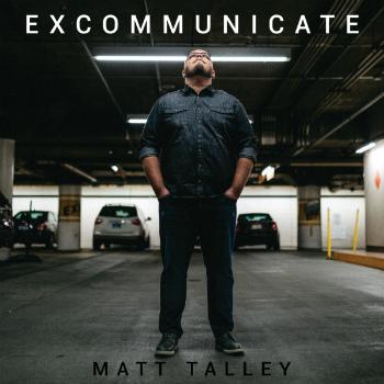 Matt Talley Excommunicate 350