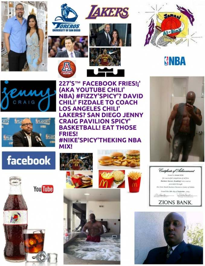 227's™ Facebook Fries!¡' (aka YouTube Chili' NBA) #Fizzy'Spicy' Lakers!
